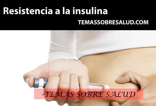 La resistencia a la insulina