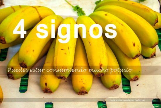 4 signos que puede estar consumiendo demasiado potasio