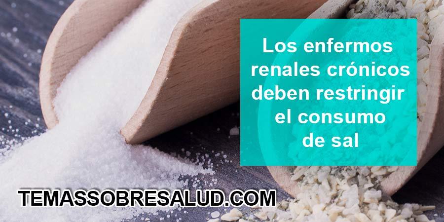 Restricción de la sal - enfermedad renal crónica
