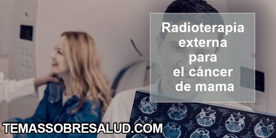 Radioterapia para el cáncer- tumorectomía