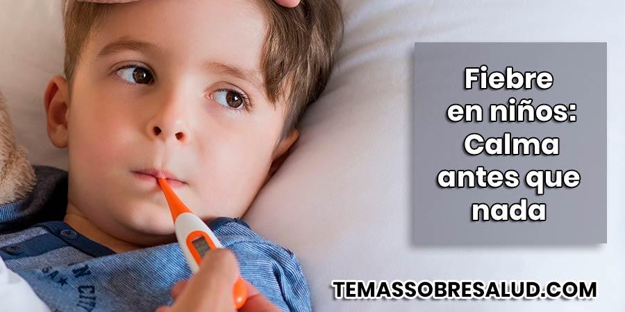 La fiebre en los niños no es motivo para perder la calma