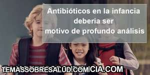 Antibióticos en la infancia: 5 pasos para reducir su uso