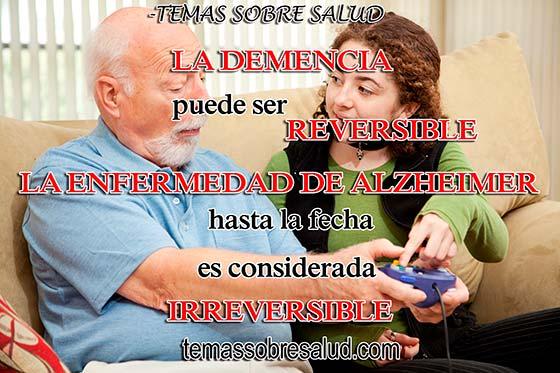 la enfermedad de Alzheimer hasta la fecha es considerada irreversible por los médicos.
