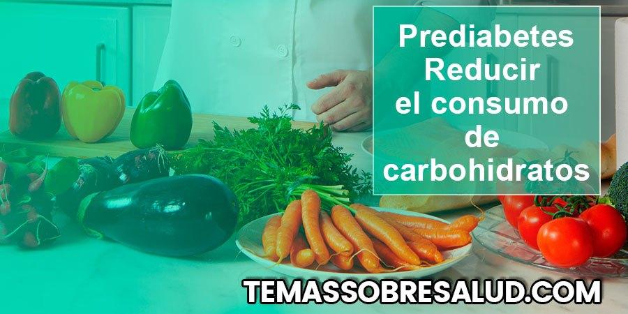 Reducir el consumo de carbohidratos para ralentizar la progresión de la prediabetes