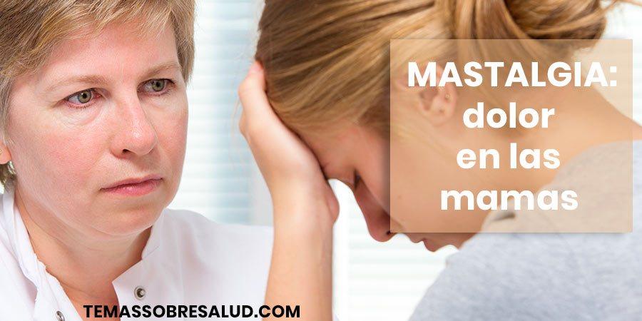 Se considera que la mastalgia es cíclica cuando el dolor en las mamas varía con el ciclo menstrual