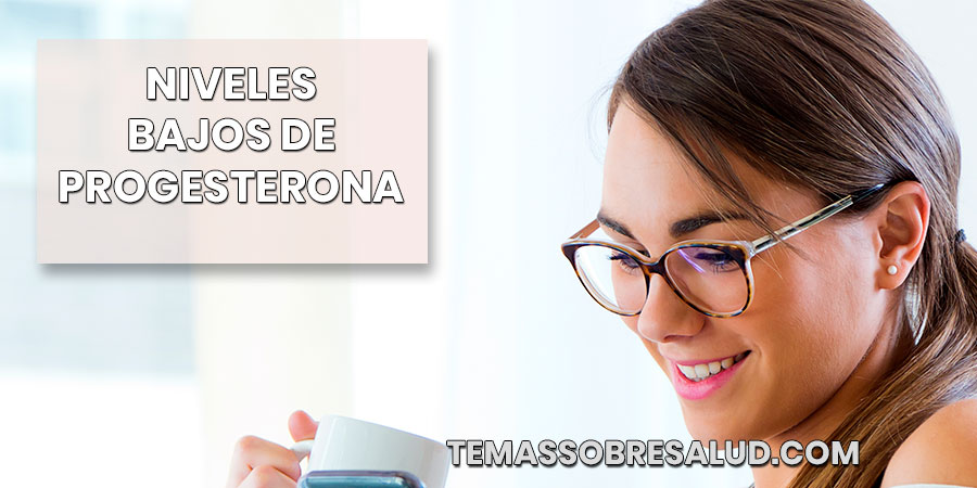 niveles bajos de progesterona